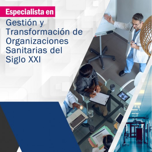 Curso de Especialista en Gestión y Transformación de Organizaciones Sanitarias del Siglo XXI